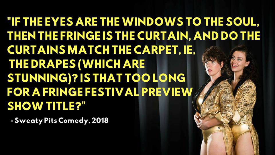Sweaty Pits Fringe Festival Preview Show!