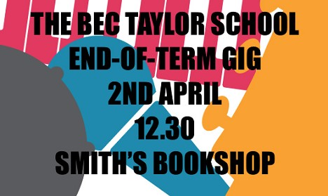 The Bec Taylor School End of Term Gig